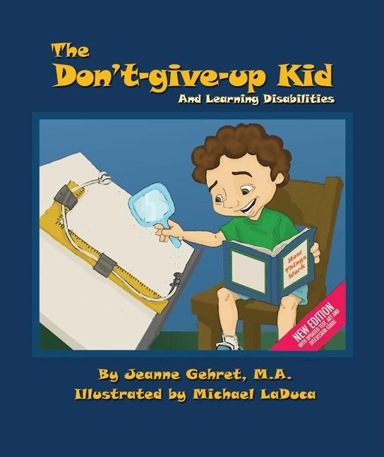 Don't-Give-Up Kid: And Learning Disabilities