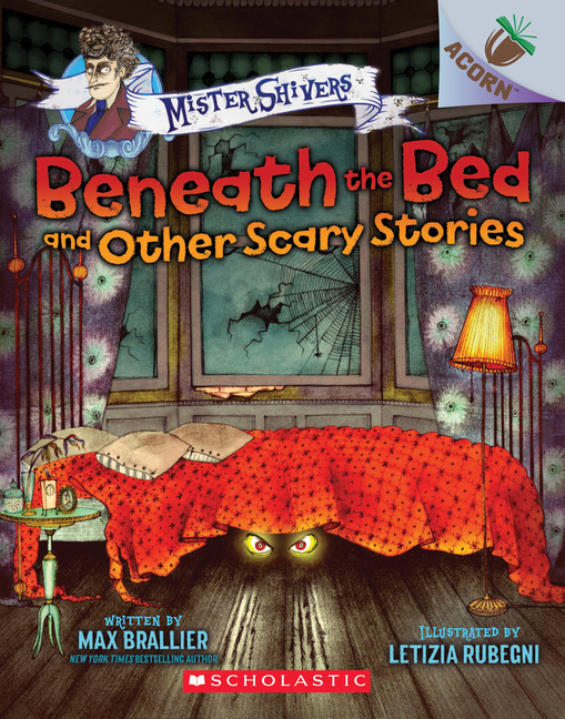Beneath the Bed: And Other Scary Stories