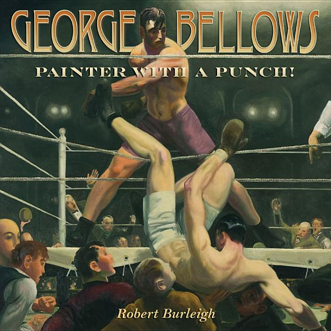 George Bellows: Painter with a Punch!
