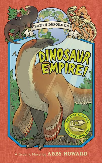 Dinosaur Empire!: Journey Through the Mesozoic Era