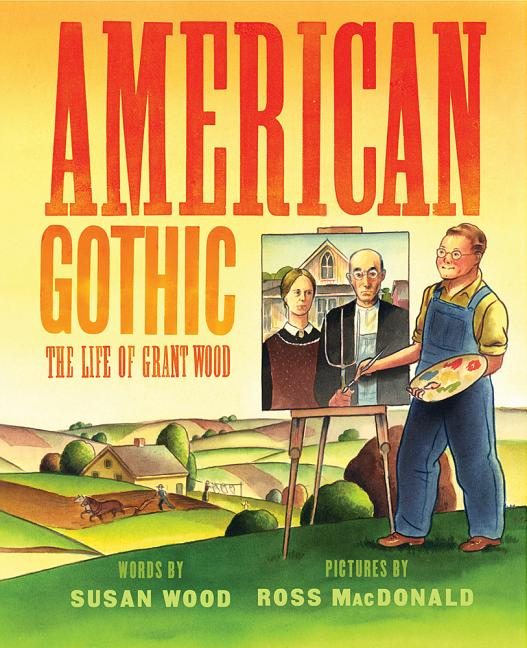 American Gothic: The Life of Grant Wood