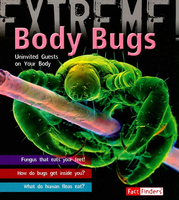 Body Bugs: Uninvited Guests on Your Body