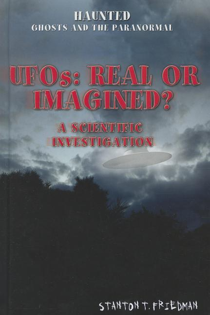 UFOs: Real or Imagined?: A Scientific Investigation