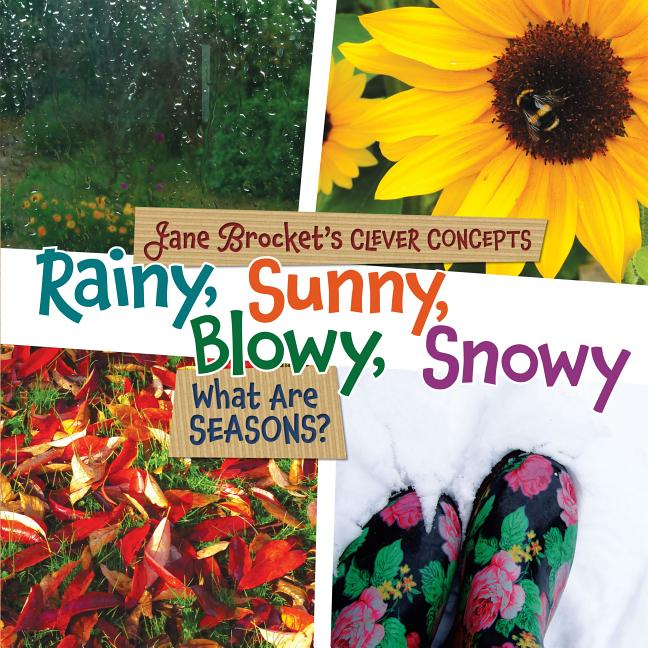 Rainy, Sunny, Blowy, Snowy: What Are Seasons?