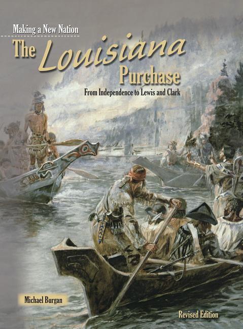 Louisiana Purchase, The: From Independence to Lewis and Clark