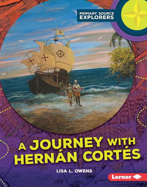 A Journey with Hernan Cortes