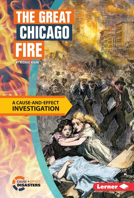 The Great Chicago Fire: A Cause-And-Effect Investigation