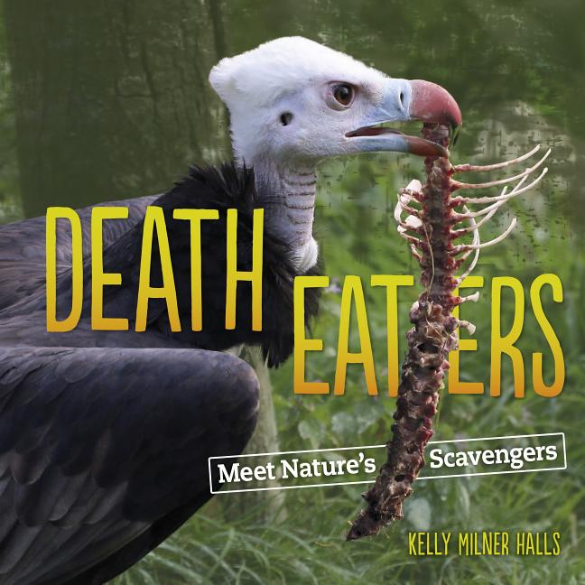 Death Eaters: Meet Nature's Scavengers