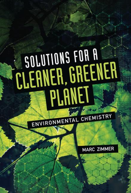 Solutions for a Cleaner, Greener Planet: Environmental Chemistry