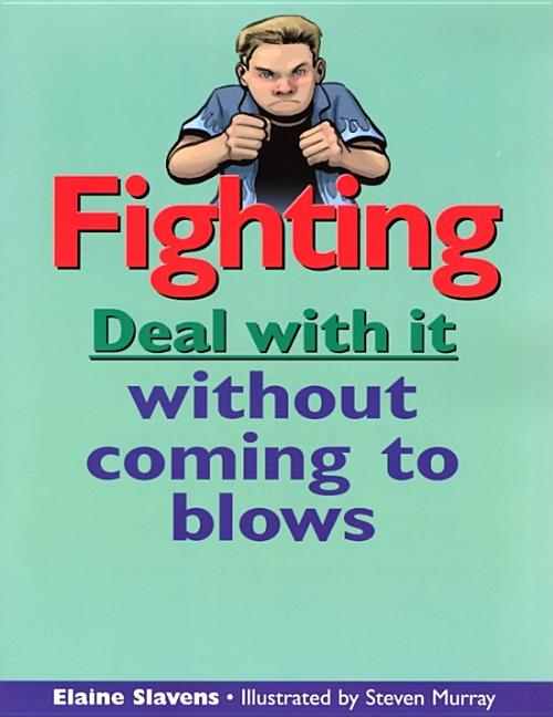 Fighting: Deal with It Without Coming to Blows