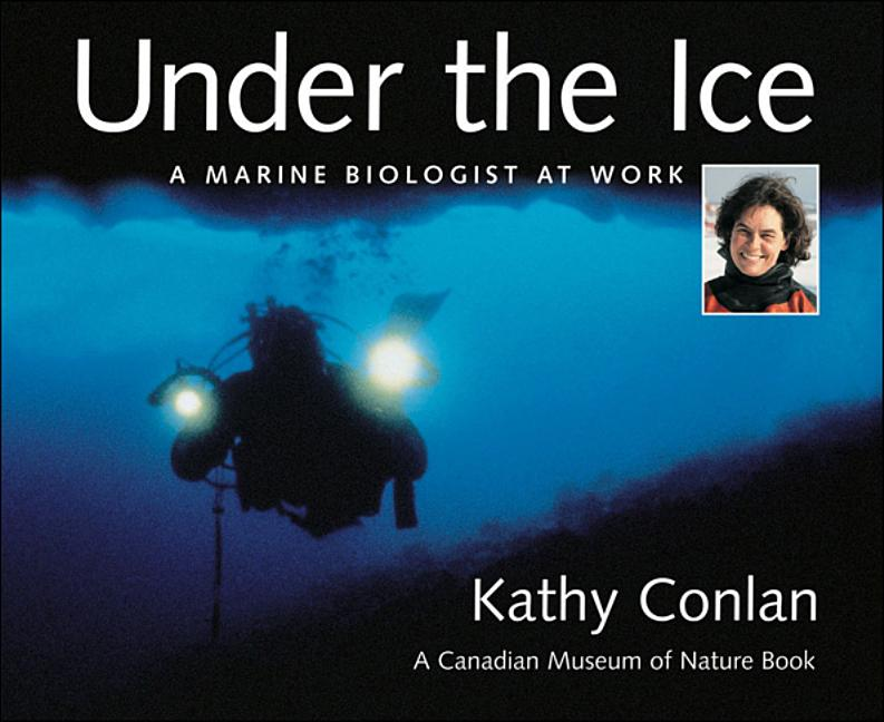 Under the Ice: A Marine Biologist at Work