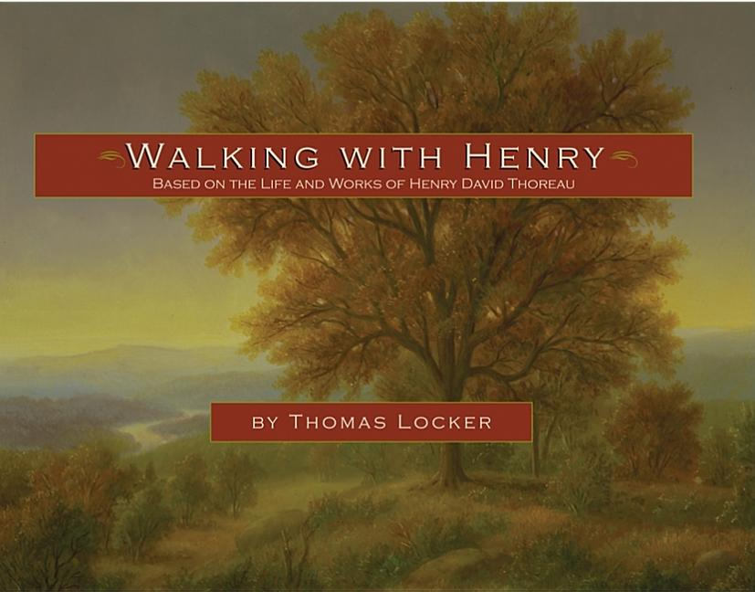 Walking with Henry: Based on the Life and Works of Henry David Thoreau