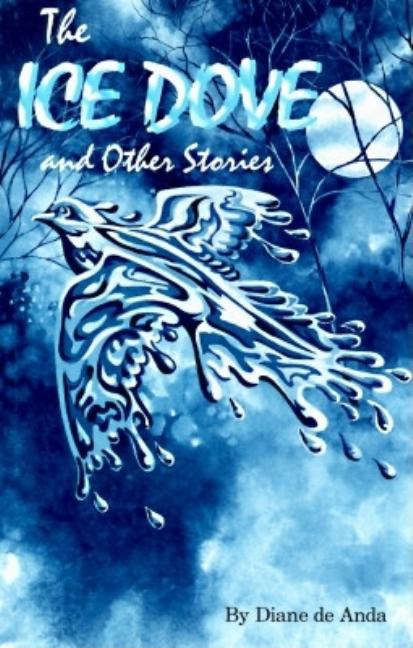 Ice Dove and Other Stories