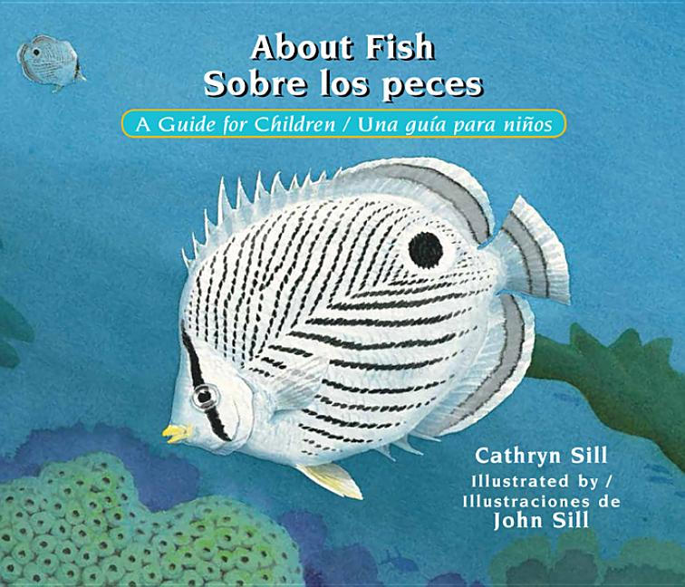 About Fish / Sobre Los Peces: A Guide for Children / Una Guia Para Ninos (English, Spanish)