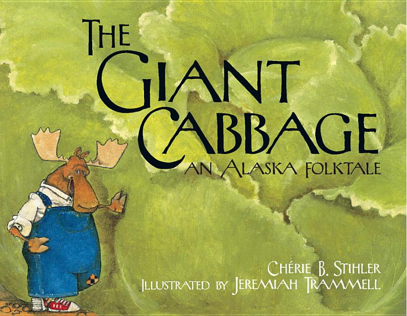 Giant Cabbage: An Alaska Folktale