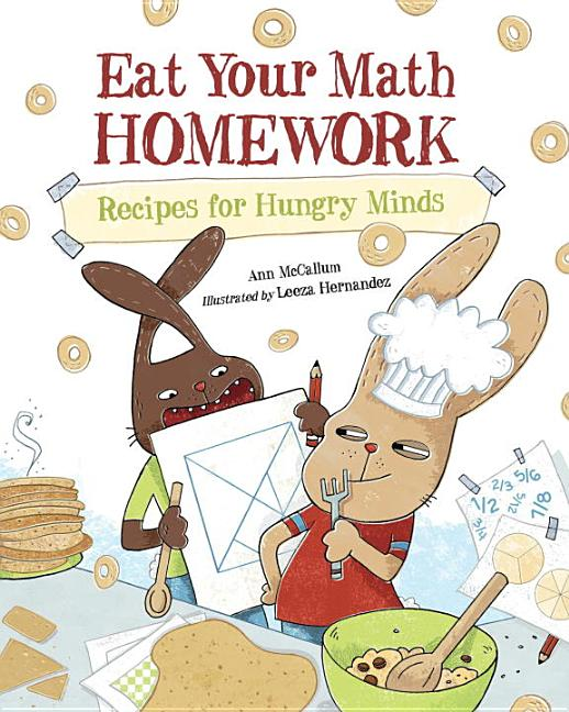 Eat Your Math Homework: Recipes for Hungry Minds