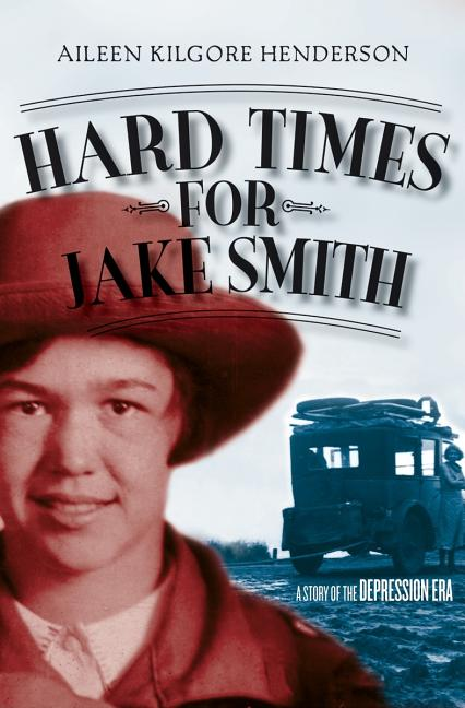 Hard Times for Jake Smith: A Story of the Depression Era