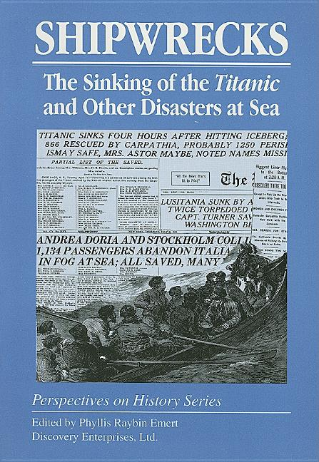 Shipwrecks: The Sinking of the Titanic and Other Disasters at Sea