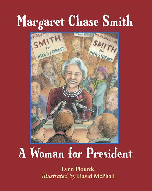 Margaret Chase Smith: A Woman for President