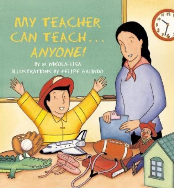 My Teacher Can Teach--Anyone!