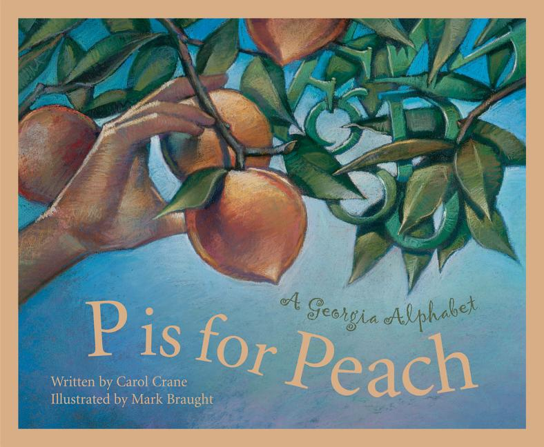 P is for Peach: A Georgia Alphabet