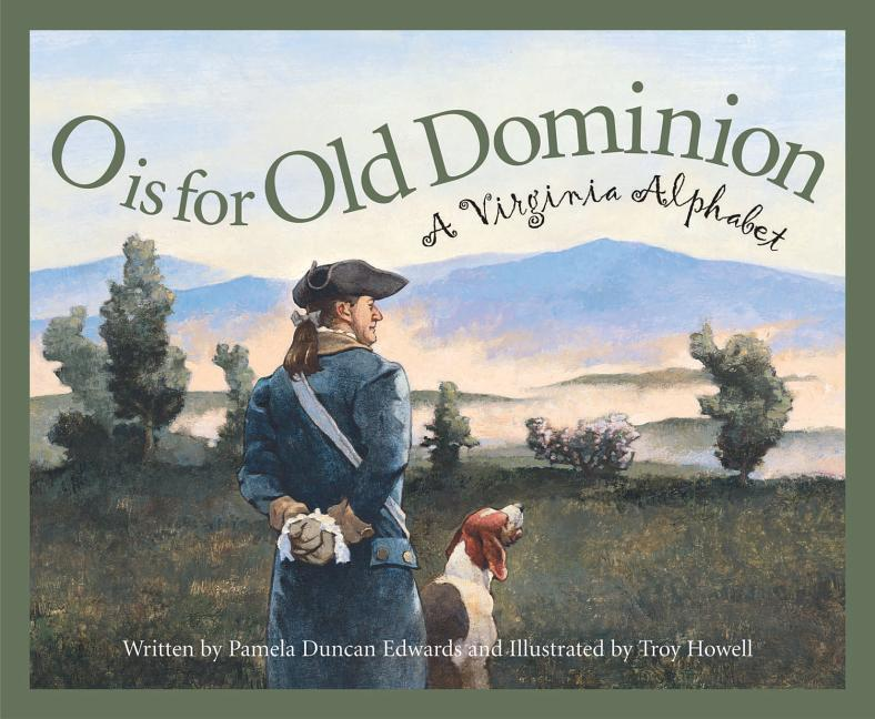 O is for Old Dominion: A Virginia Alphabet