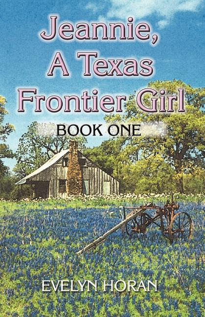Jeannie, a Texas Frontier Girl
