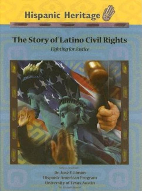 The Story of Latino Civil Rights: Fighting for Justice