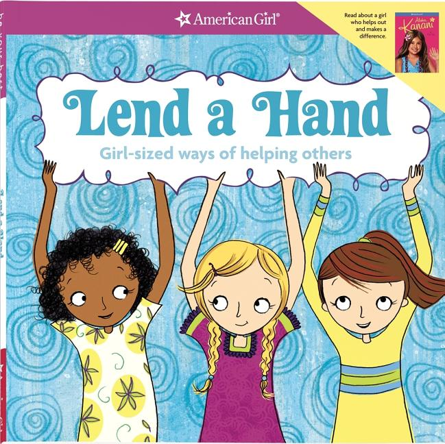 Lend a Hand: Girl-Sized Ways of Helping Others
