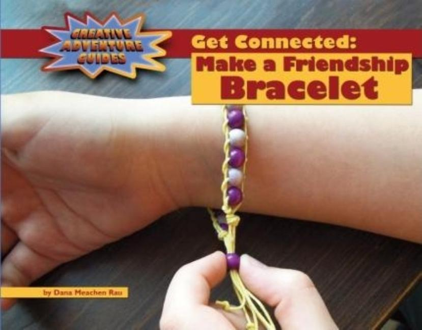 Get Connected: Make a Friendship Bracelet