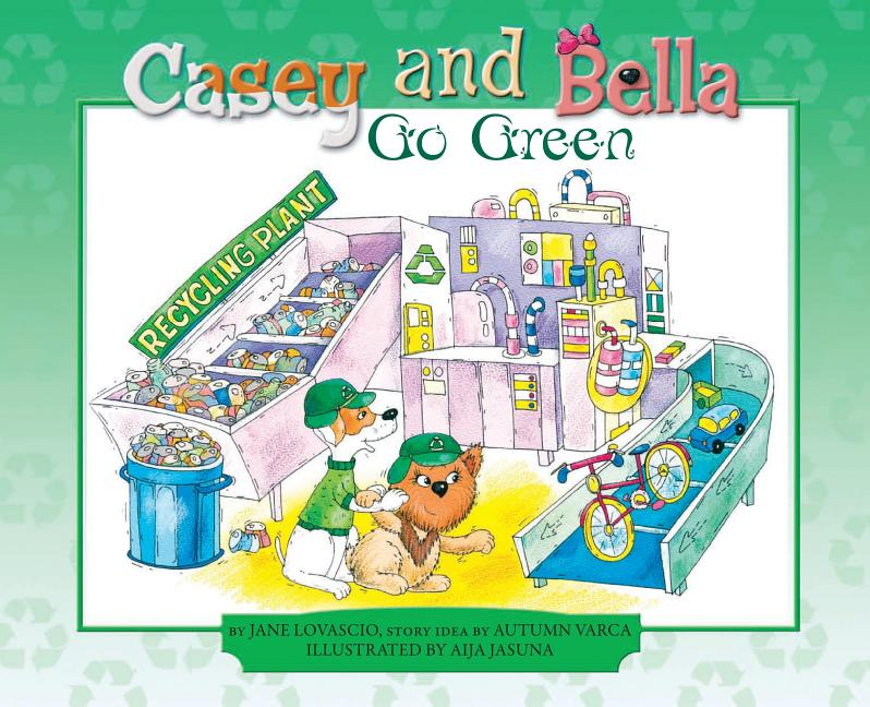 Casey and Bella Go Green