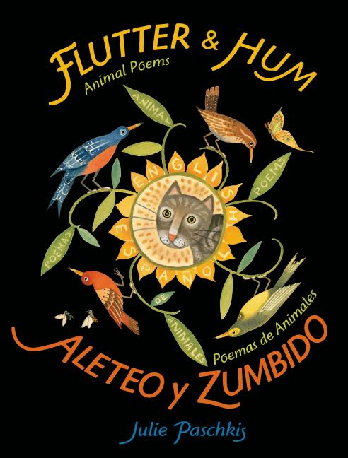 Flutter and Hum: Animal Poems / Aleteo y zumbido: Poemas de animales