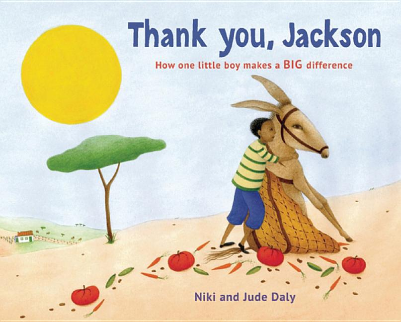 Thank You, Jackson: How One Little Boy Makes a Big Difference
