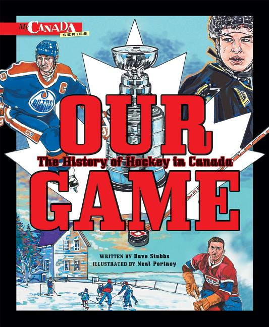 Our Game: The History of Hockey in Canada