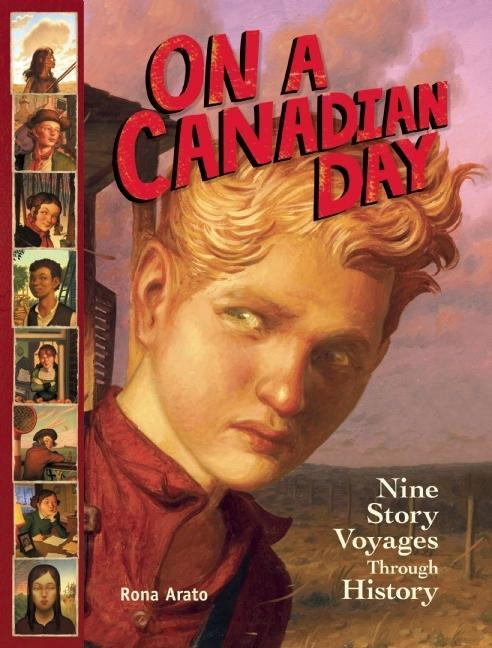 On a Canadian Day: Nine Story Voyages Through History