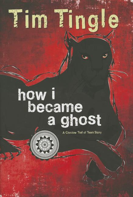 How I Became a Ghost: A Choctaw Trail of Tears Story