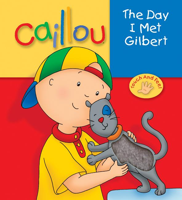 The Day I Met Gilbert: Caillou