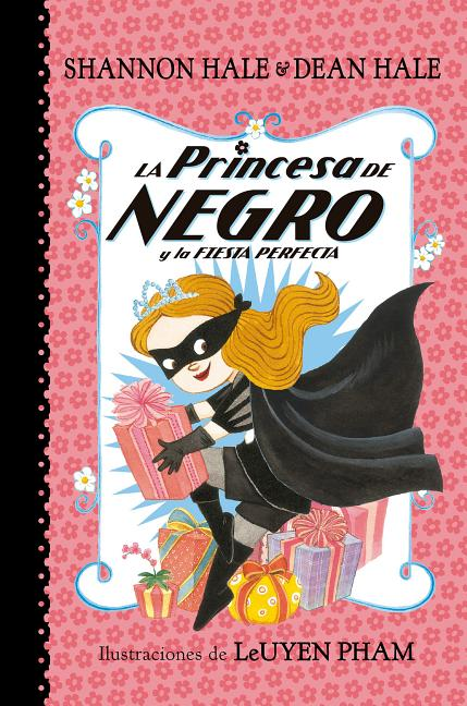Princesa de Negro y La Fiesta Perfecta /The Princess in Black and the Perfect Princess Party