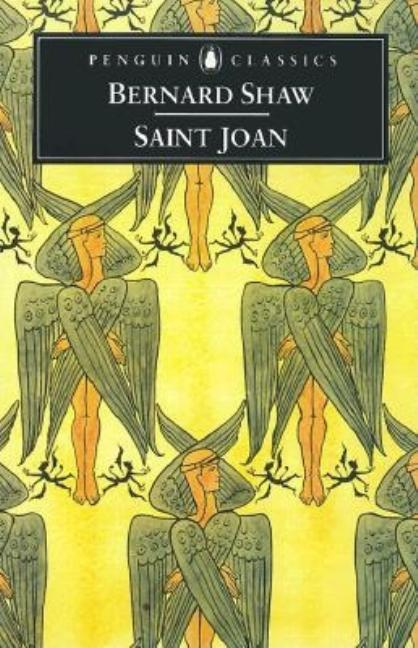 Saint Joan: A Chronicle Play in Six Scenes