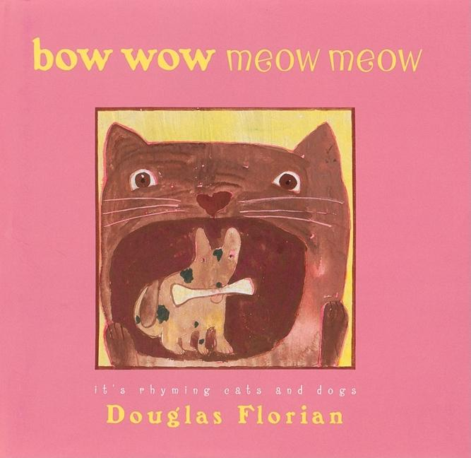 Bow Wow Meow Meow: It's Rhyming Cats and Dogs