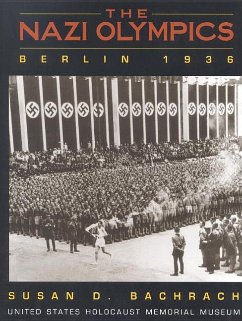 The Nazi Olympics: Berlin 1936: Tagline United States Holocaust Museum