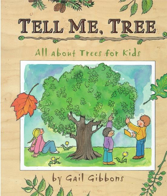 Tell Me, Tree: All about Trees for Kids