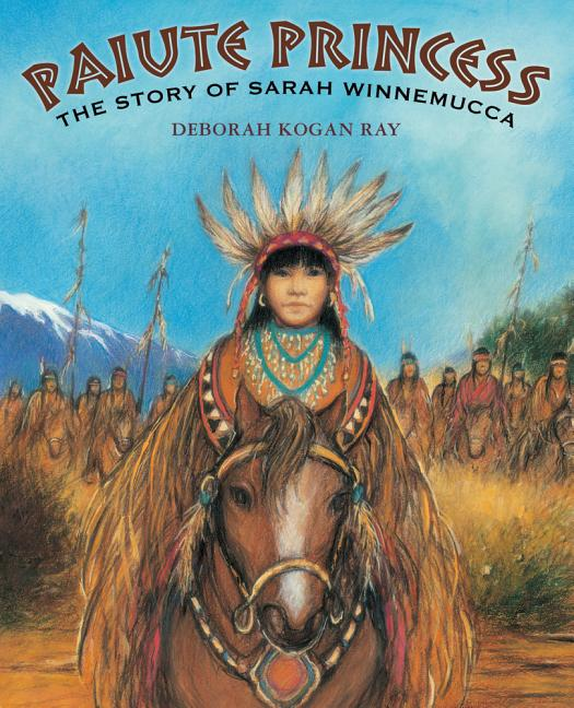 Paiute Princess: The Story of Sarah Winnemucca