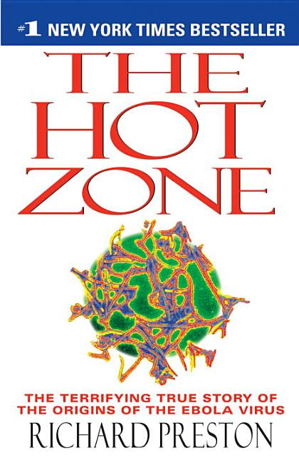 Hot Zone, The: A Terrifying True Story