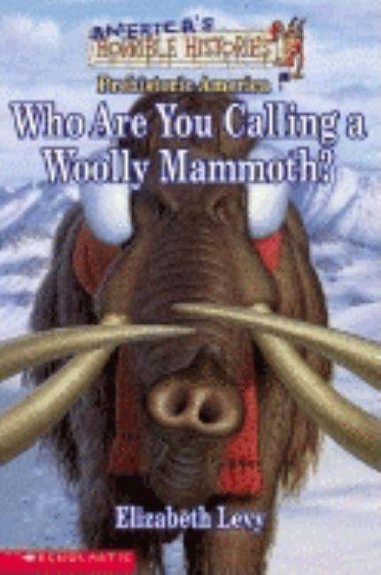 Who Are You Calling a Woolly Mammoth?