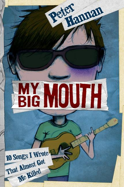 My Big Mouth: 10 Songs I Wrote That Almost Got Me Killed