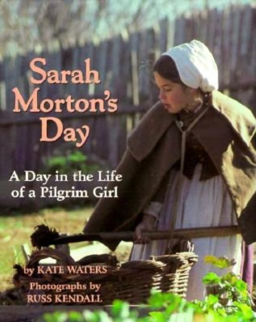 Sarah Morton's Day: A Day in the Life of a Pilgrim Girl