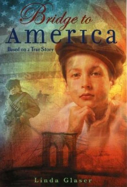 Bridge to America: Based on a True Story