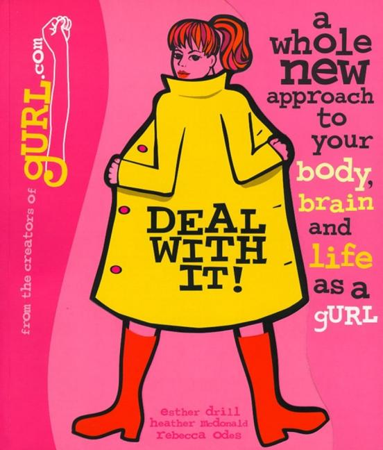 Deal with It!: A Whole New Approach to Your Body, Brain, and Life as a Gurl