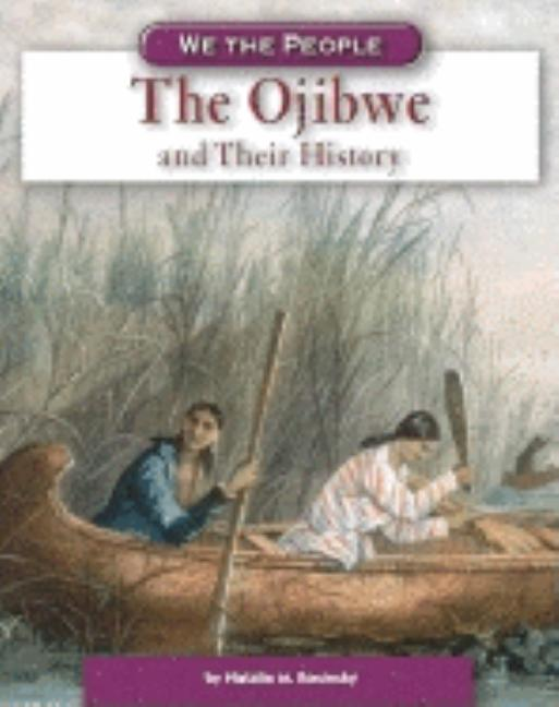 Ojibwe and Their History, The